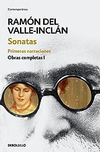 Sonatas. Primeras narraciones par  Ramón del Valle-Inclán