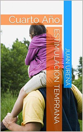 Estimulación temprana: Cuarto Año por juan ureña