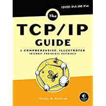 The TCP/IP-Guide: A Comprehensive, Illustrated Internet Protocols Reference