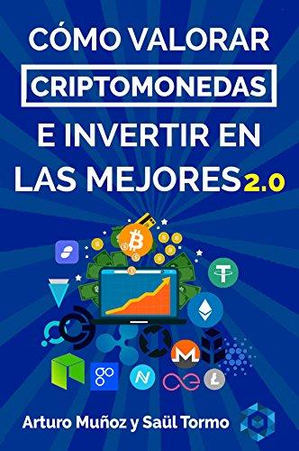 Bitcoin: Cómo Valorar Criptomonedas E Invertir En Las Mejores: Secretos Inéditos