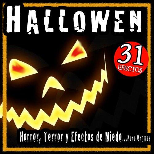 Halloween. Horror, Terror. 31 Efectos de Miedo Para Bromas [Explicit]