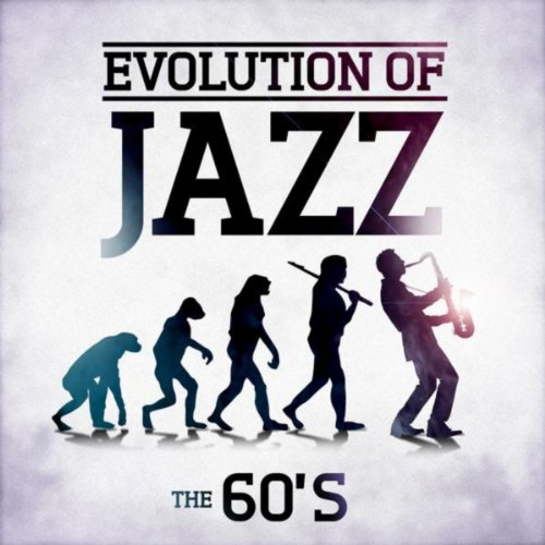 Evolution Of Jazz - The 60's -