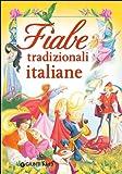 Fiabe tradizionali italiane. Ediz. illustrata