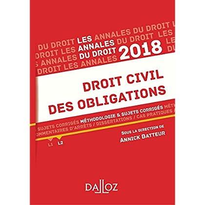 Droit civil des obligations 2018. Méthodologie & sujets corrigés (Annales du droit)