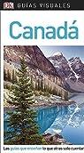 Guía Visual Canadá: Las guías que enseñan lo que otras solo cuentan