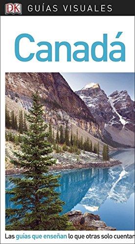 Guía Visual Canadá: Las guías que enseñan lo que otras solo cuentan (GUIAS VISUALES)
