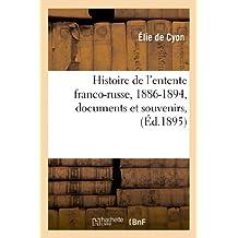 Histoire de L'Entente Franco-Russe, 1886-1894, Documents Et Souvenirs,