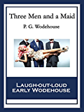 Three Men and a Maid: With linked Table of Contents