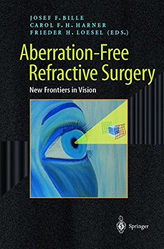Aberration-Free Refractive Surgery: New Frontiers in Vision (Advanced Texts in Physics) -