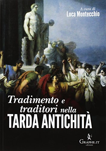Tradimento e traditori nella Tarda Antichità (Saggistica)