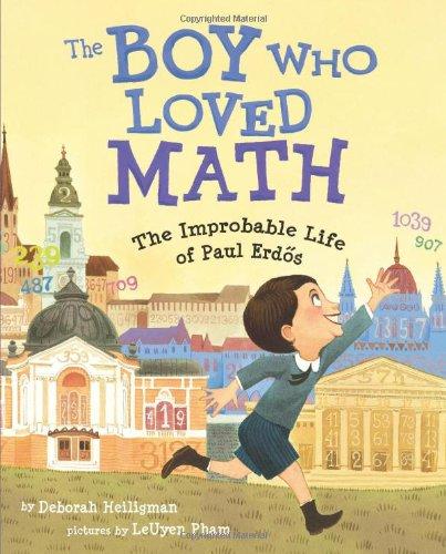The Boy Who Loved Math: The Improbable Life of Paul Erdos por Deborah Heiligman