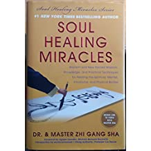 { { [ SOUL HEALING MIRACLES: ANCIENT AND NEW SACRED WISDOM, KNOWLEDGE, AND PRACTICAL TECHNIQUES FOR HEALING THE SPIRITUAL, MENTAL, EMOTIONAL, AND P ] By Sha, Zhi Gang ( Author ) Nov - 2013 [ Hardcover ]