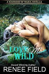 Love Me Wild (A Warriors of Maida Novella Book 1) (English Edition)