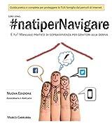 #natiperNavigare: Edizione a colori Manuale di sopravvivenza per genitori alla deriva by Marco Carrubba (2013-08-31)