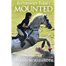 Bittersweet Farm 1: Mounted by Barbara Morgenroth (2013-08-21)