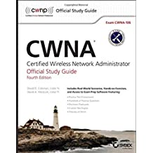 CWNA: Certified Wireless Network Administrator Official Study Guide: Exam CWNA-106 4th edition by Coleman, David D., Westcott, David A. (2014) Paperback