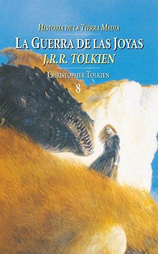 La Guerra de las Joyas. Historia de la Tierra Media, VIII (Biblioteca J. R. R. Tolkien) por J. R. R. Tolkien