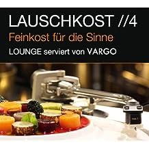 Lauschkost 4 - Lounge Serviert Von Vargo by Vargo