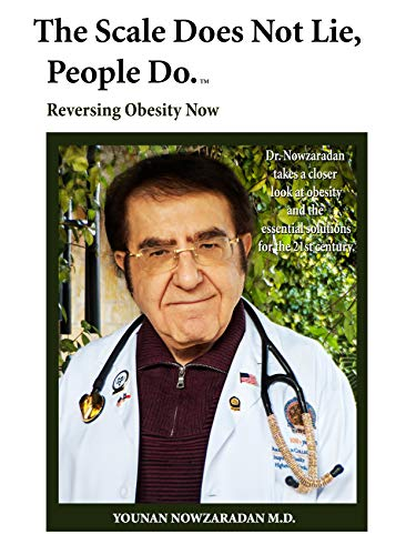 The Scale Does Not Lie, People Do.: Reversing obesity now. (English Edition)