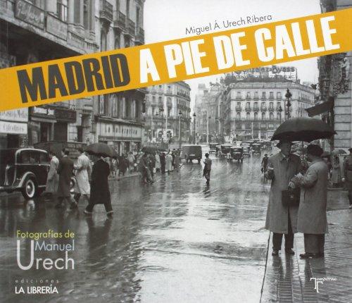 Madrid a pie de calle: Fotografías de Manuel Urech