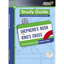Study Guide for Homegroups, Individuals and Churches: Shepherd's Bush to Kings Cross, Your Connection to the Mission of God