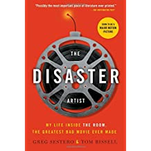 The Disaster Artist: My Life Inside The Room, the Greatest Bad Movie Ever Made.