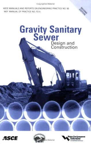 Gravity Sanitary Sewer Design and Construction: Manual of Practice 60 (ASCE MANUAL AND REPORTS ON ENGINEERING PRACTICE)