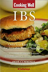 Cooking Well: IBS: Over 100 Easy Recipes for Irritable Bowel Syndrome Plus Other Digestive Diseases Including Crohn's, Celiac, and Colitis