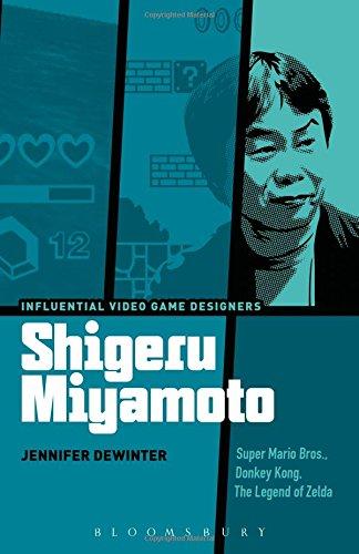 Shigeru Miyamoto: Super Mario Bros., Donkey Kong, The Legend of Zelda (Influential Video Game Designers)