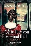 Die Tote von Rosewood Hall (Lady Jane 1) von Annis Bell