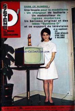 SYSTEME D [No 264] du 01/12/1967 - UNE TOUPIES POUR LE MODELISME - UN CHARGEUR DE BATTERIE - UN MOTOCULTEUR DE LIGNES MODERNES - UN BERCEAU ORIGINAL ET DES IDEES SYSTEMES D - UNE TABLE A RALLONGE. par Collectif