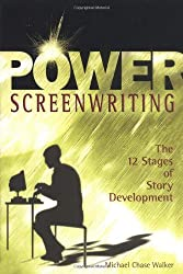Power Screenwriting: The 12 Stages of Story Development