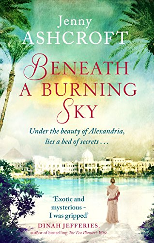 Beneath a Burning Sky: A gripping mystery and a beautiful love story that ticks all the boxes by [Ashcroft, Jenny]