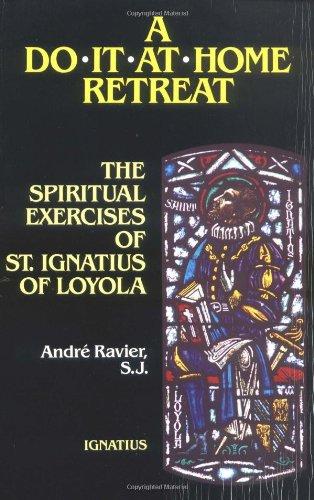 Do-it-at-Home Retreat: Spiritual Exercises of St. Ignatius