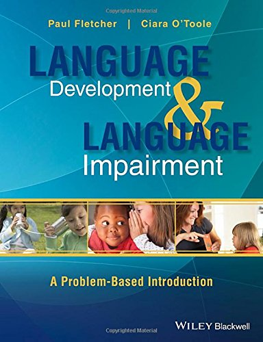 Language Development and Language Impairment: A Problem-Based Introduction