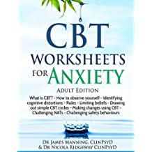 CBT Worksheets for Anxiety (Adult version): A simple CBT workbook to record your progress when you use CBT for anxiety