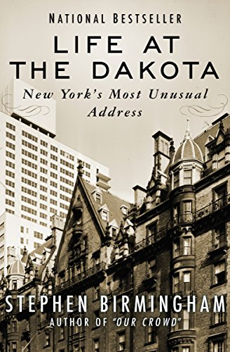 Life at the Dakota: New York's Most Unusual Address (English Edition)