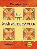 Telecharger Livres Sagesse et magie de la Maitrise de l Amour (PDF,EPUB,MOBI) gratuits en Francaise