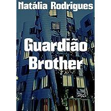 Guardião Brother  (Portuguese Edition)