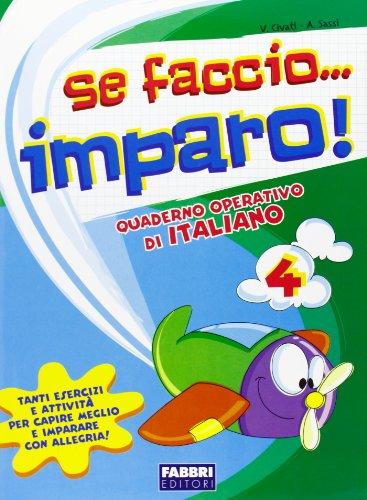 Se faccio... imparo. Italiano. Per la 4ª classe elementare