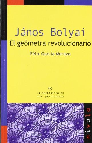 János Bolyai : el geómetra revolucionario