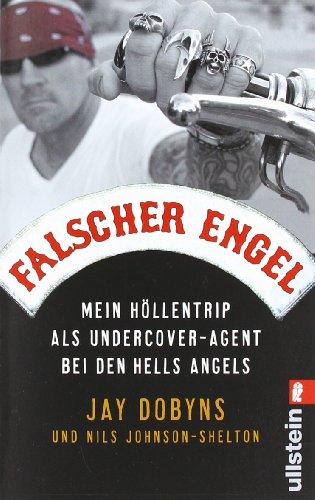 Ullstein Taschenbuch Falscher Engel: Mein Höllentrip als Undercover-Agent bei den Hells Angels