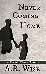 Never Coming Home (Lincoln Pierce Mysteries Book 1)