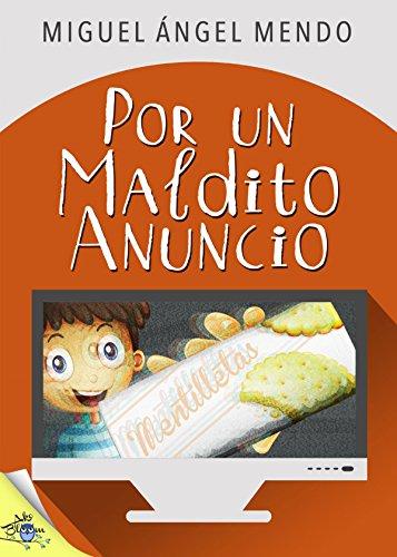 Por un maldito anuncio por Miguel Ángel Mendo