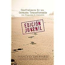 Confesiones de un Corazón Transformado - Un Libro Virtual Interactivo con Preguntas de Discusión - (Edición Juvenil)