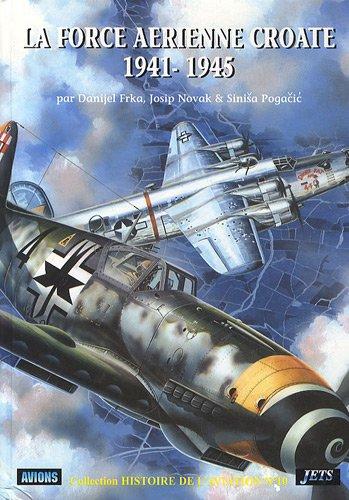 La force aérienne CROATE, 1941-1945.