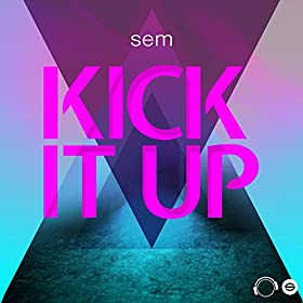 Sem-Kick It Up