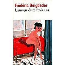 L'amour dure trois ans / Fréderic Beigbeder / Réf: 13614