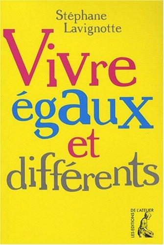 Vivre égaux et différents par Stéphane Lavignotte