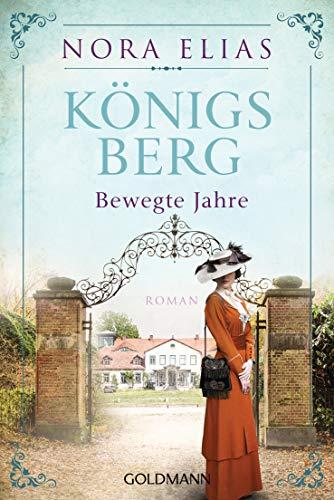 Königsberg. Bewegte Jahre: Königsberg-Saga 2 - Roman